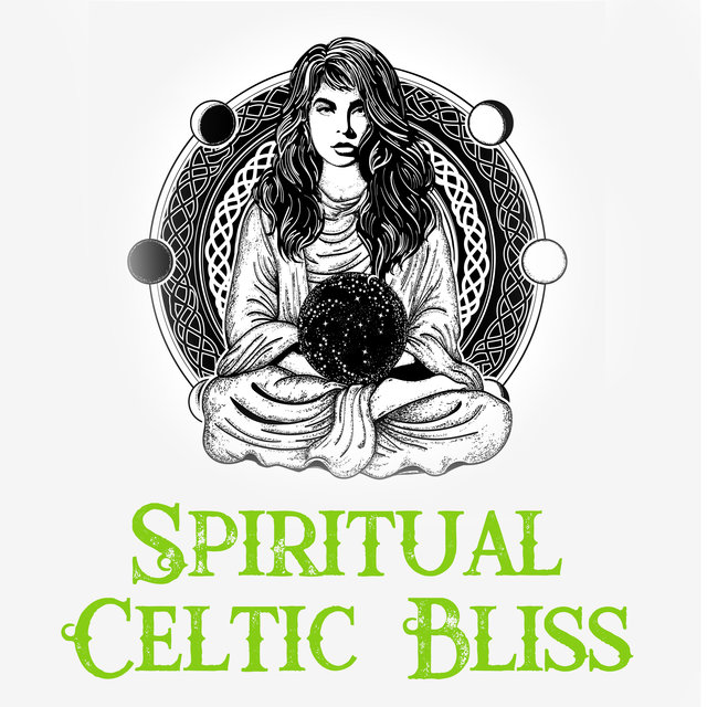 Spiritual Celtic Bliss - Collection of New Age Music for Meditation and Relaxation