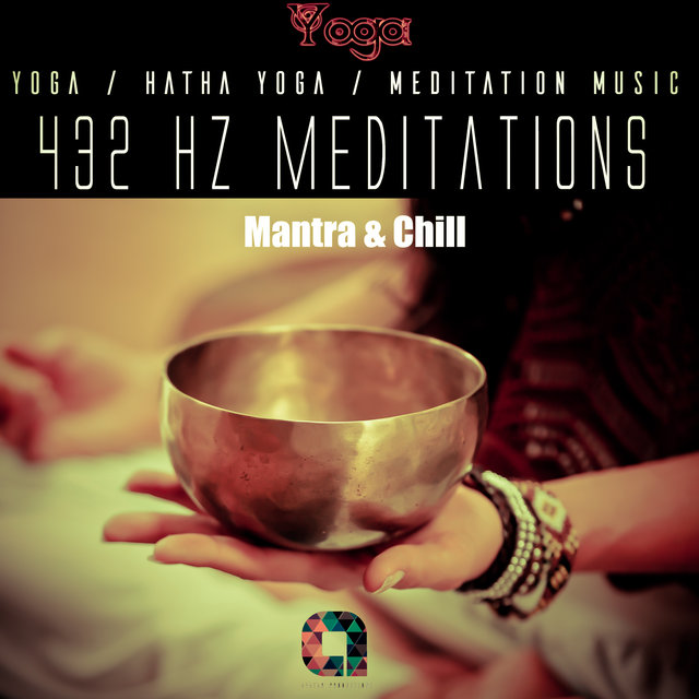432hz Meditations: Mantra & Chill
