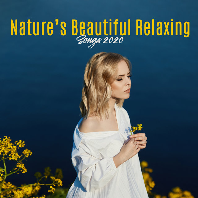 Nature's Beautiful Relaxing Songs 2020