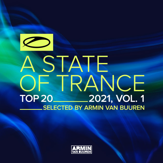 A State Of Trance Top 20 - 2021, Vol. 1 (Selected by Armin van Buuren)