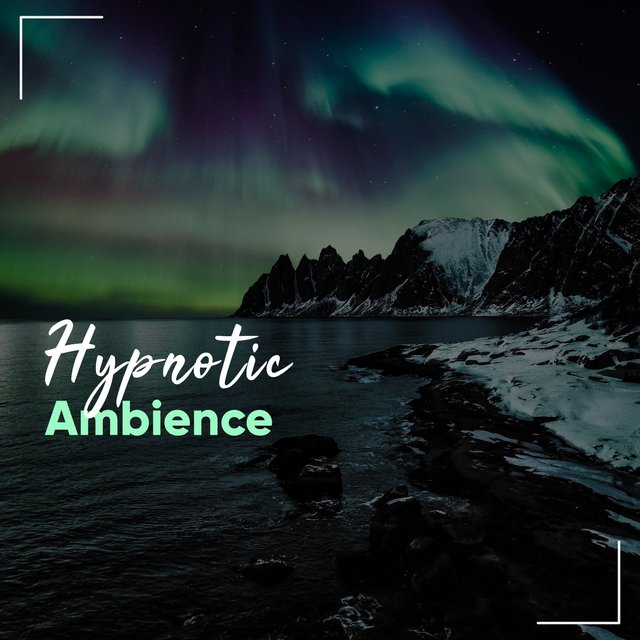 # Hypnotic Ambience