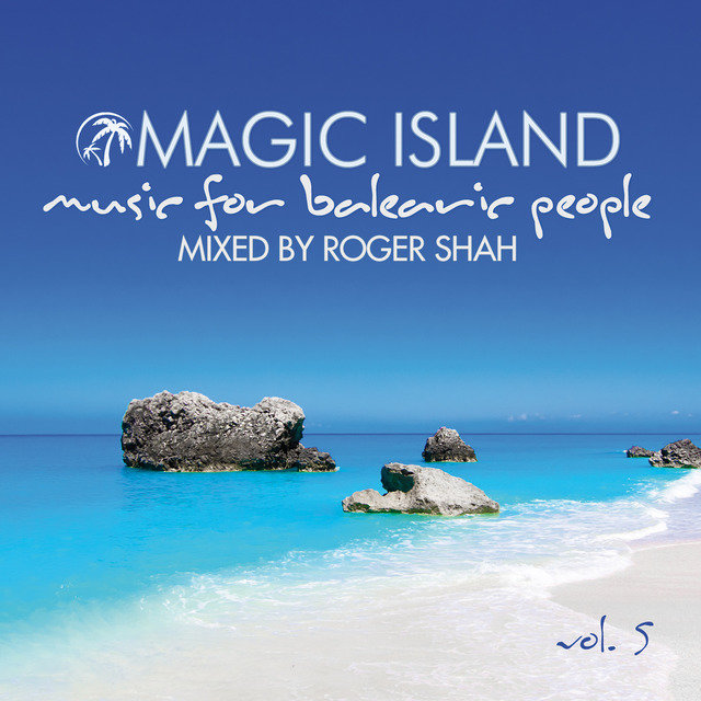 Magic Island - Music for Balearic People, Vol. 5