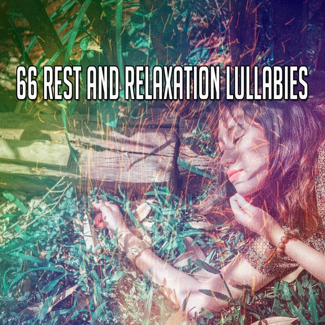66 Rest and Relaxation Lullabies
