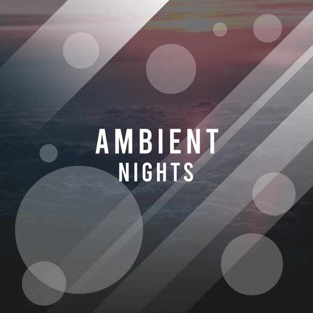 #Ambient Nights