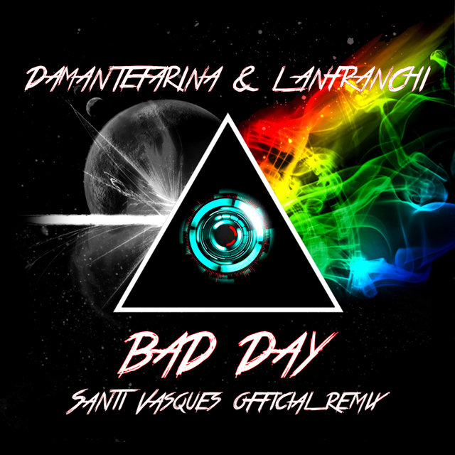 Bad Day - Santi Vasques Official Remix