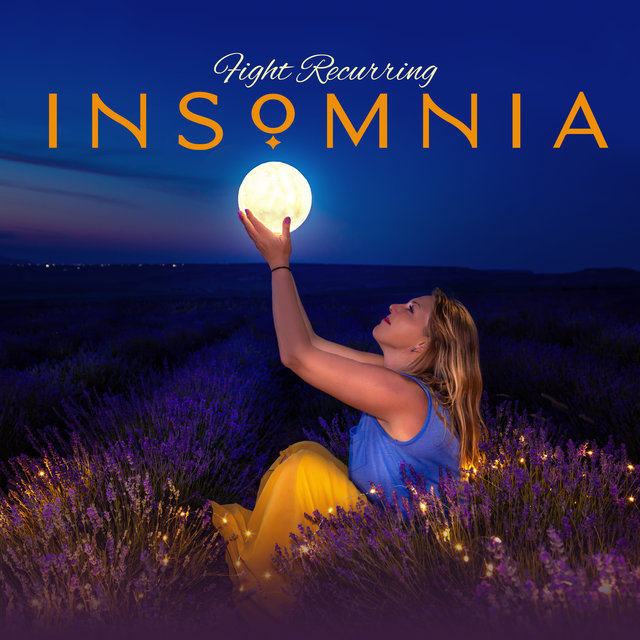 Fight Recurring Insomnia – 15 Soothing Songs that Help You Fall Asleep and Help Fight Insomnia, Relax with Piano Melodies and Nature Sounds