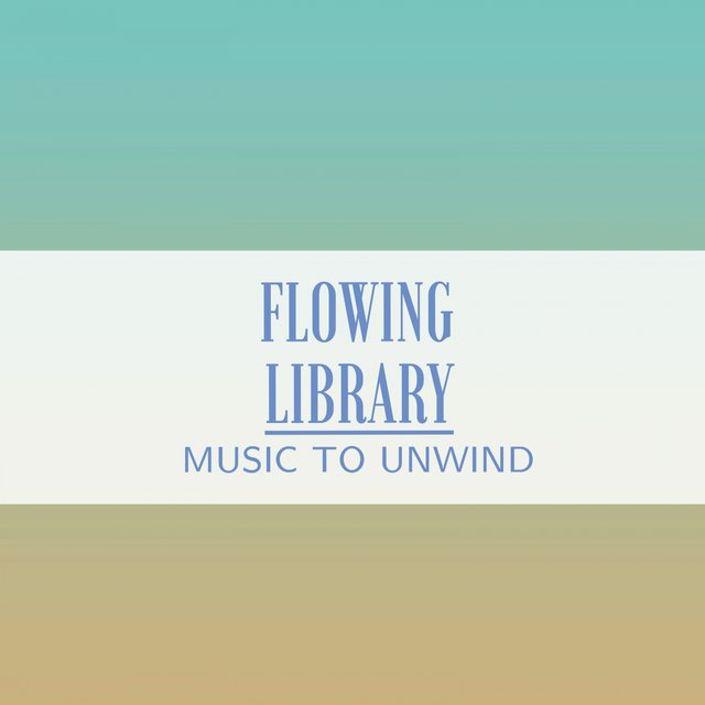 Flowing Library Music to Unwind