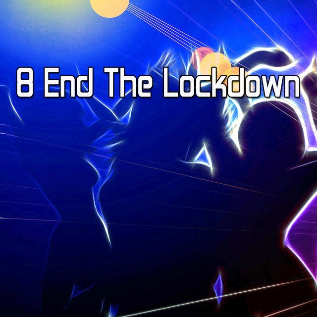 8 End the Lockdown