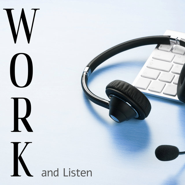 Work and Listen - Songs Created to Work with Relaxing Jazz Music