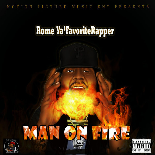 Cover art for album Man on Fire by Rome Ya'FavoriteRapper