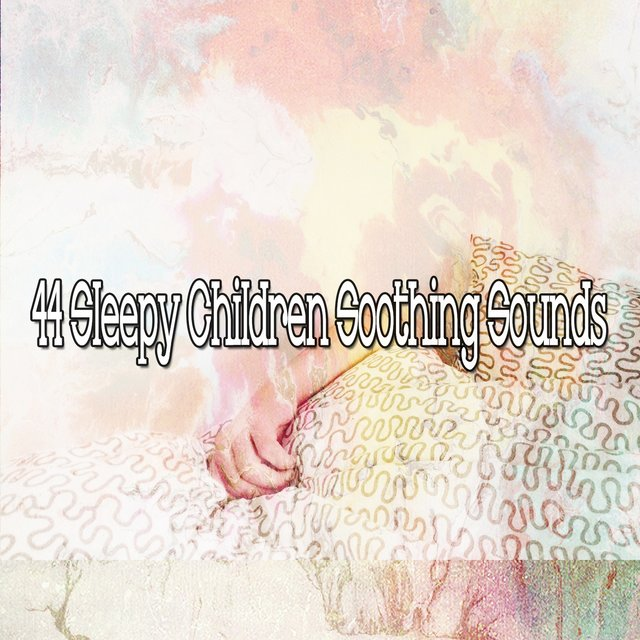 44 Sleepy Children Soothing Sounds
