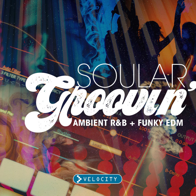 Soular Groovin': Ambient R&B and Funky EDM
