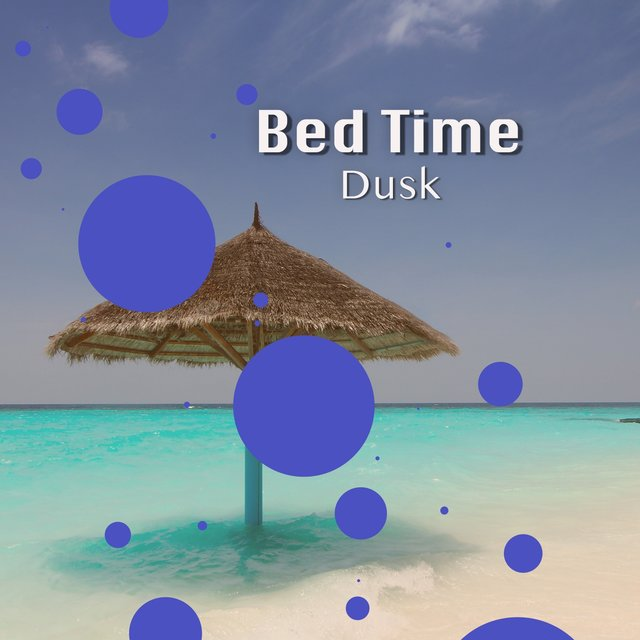 # 1 Album: Bed Time Dusk