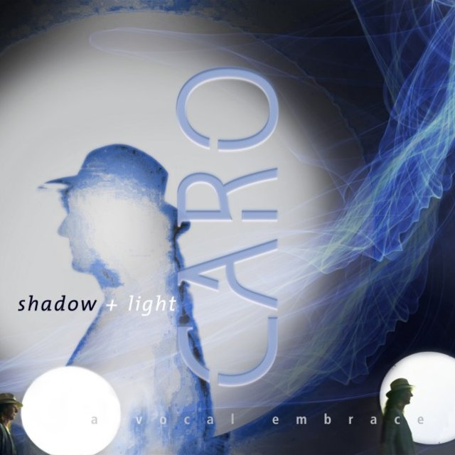 Shadow and Light - A Vocal Embrace