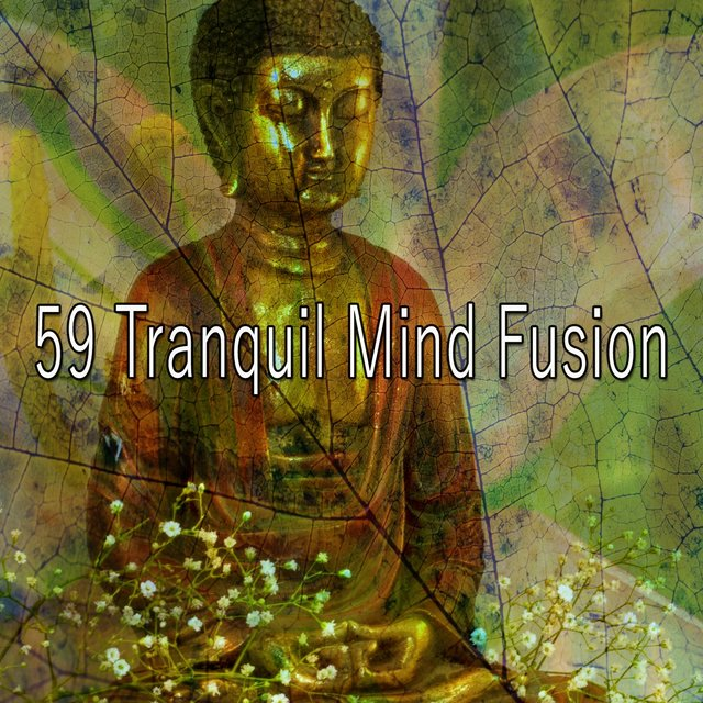 59 Tranquil Mind Fusion