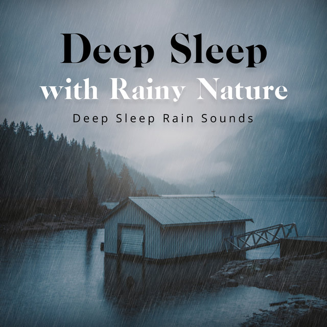 Deep Sleep with Rainy Nature