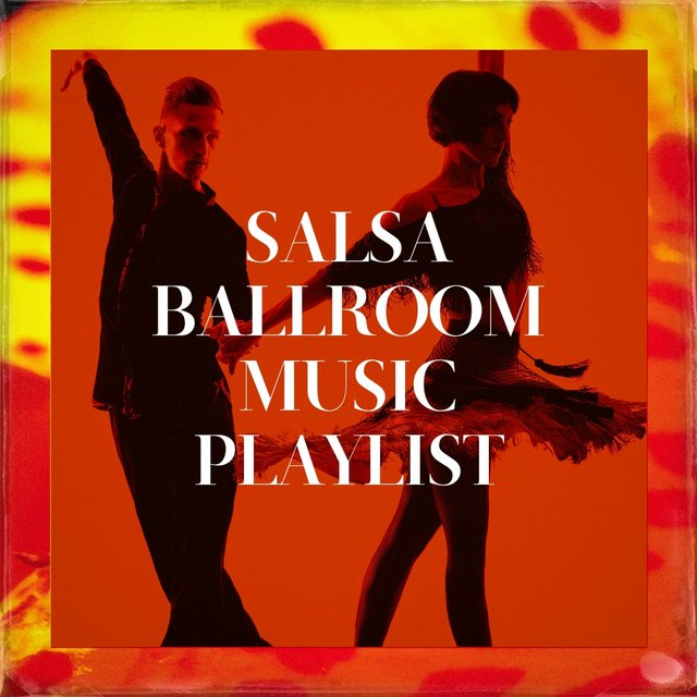 Salsa Ballroom Music Playlist