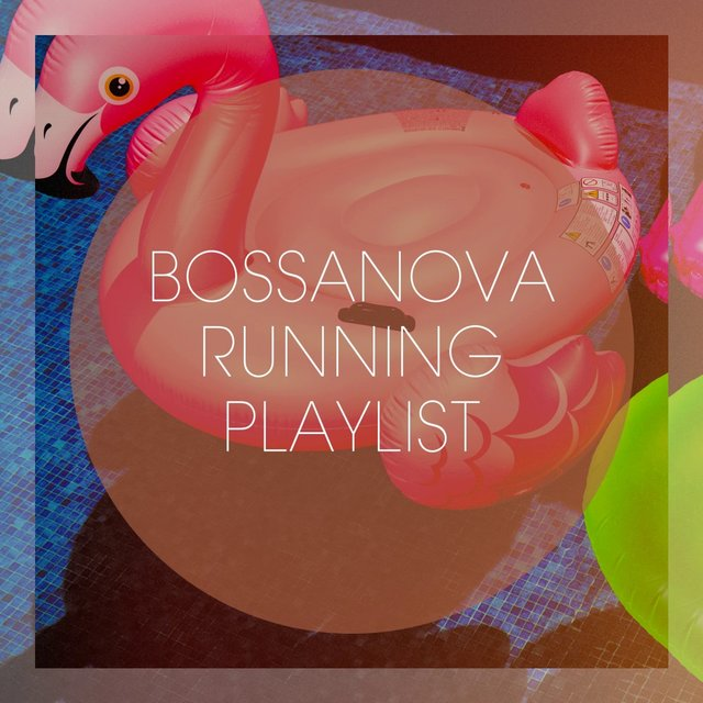 Bossanova Running Playlist