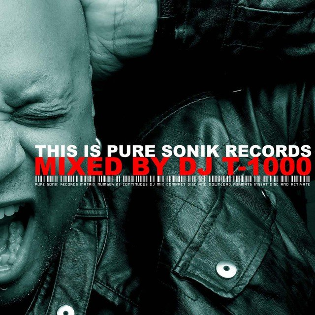 This is Pure Sonik Records: Mixed By DJ T-1000