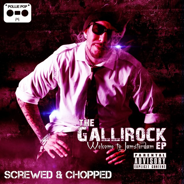 The Gallirock (Screwed & Chopped) [Slow it Down in Jamsterdam]