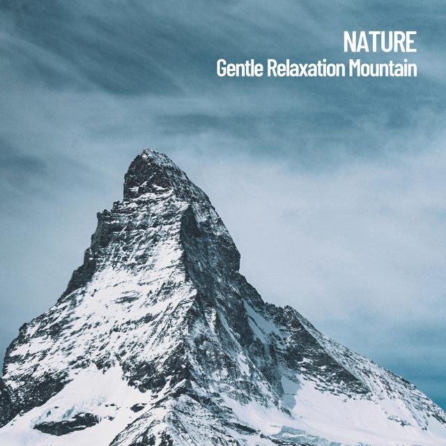 Nature: Gentle Relaxation Mountain