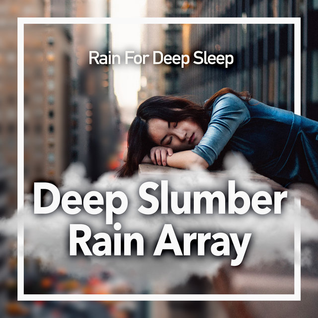 Deep Slumber Rain Array
