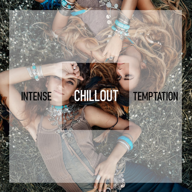 Intense Chillout Temptation
