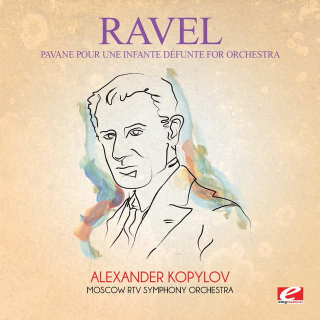 Ravel: Pavane pour une infante défunte for Orchestra (Digitally Remastered)