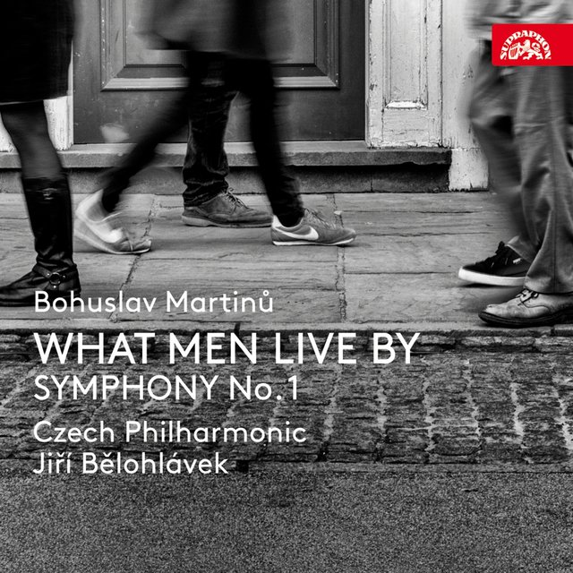 Martinů: What Men Live By, Symphony No. 1