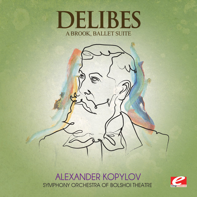 Delibes: A Brook, Ballet Suite (Digitally Remastered)