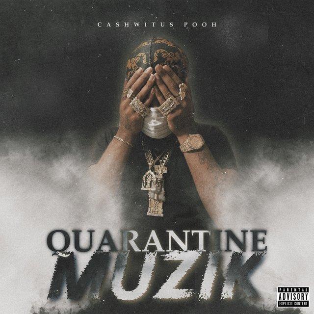 Cover art for album Quarantine Muzik by Cashwitus Pooh