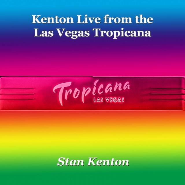 Kenton Live from the Las Vegas Tropicana