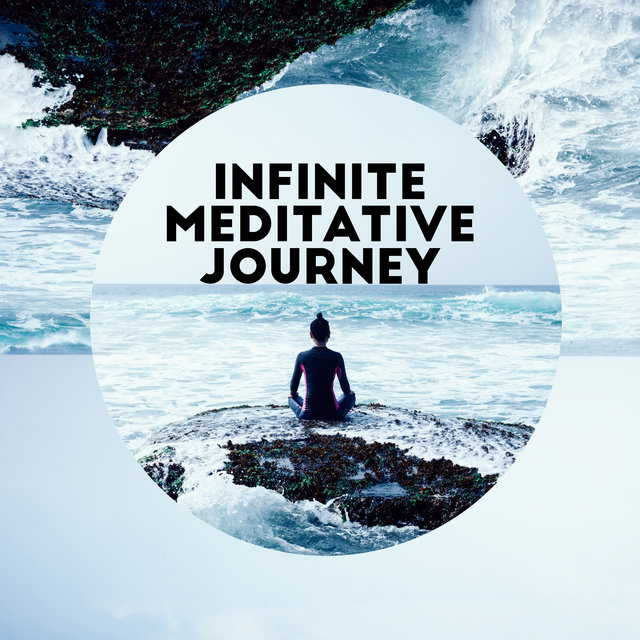 Infinite Meditative Journey - Serenity and Balance, Peace and Relaxation, Meditation for Your Soul and Body