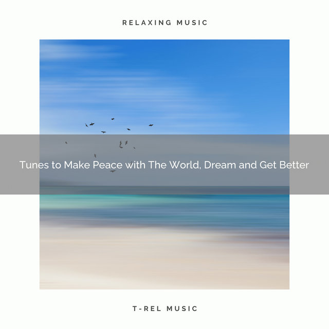 2020 Best: Tunes to Make Peace with The World, Dream and Get Better