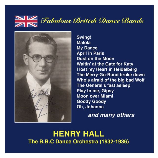 Fabulous British Dance Bands: Henry Hall & The BBC Dance Orchestra (Recorded 1932-1936)