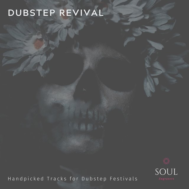 Dubstep Revival - Handpicked Tracks For Dubstep Festivals