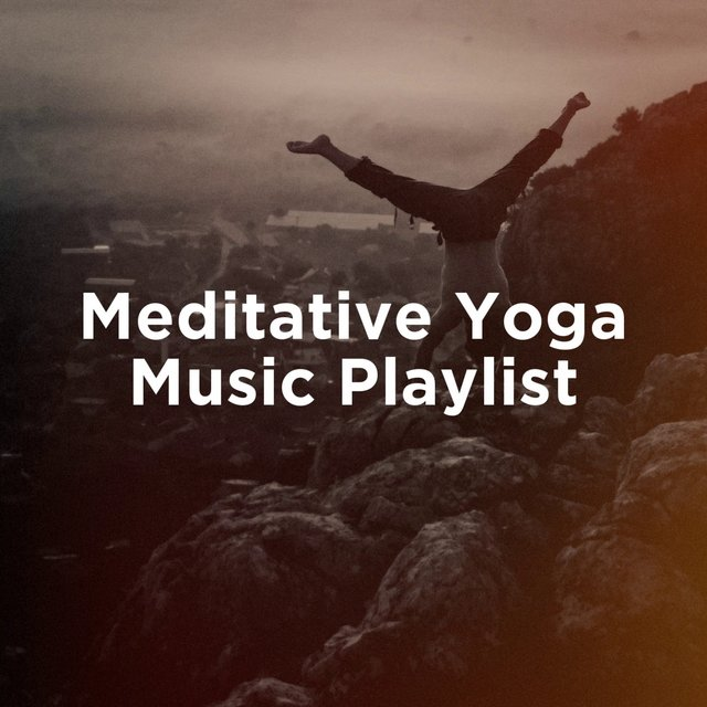 Meditative Yoga Music Playlist