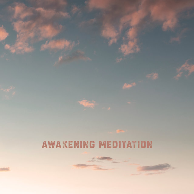 Awakening Meditation: Experience of Spiritual Enlightenment, Buddhist Meditation, Path to Awareness