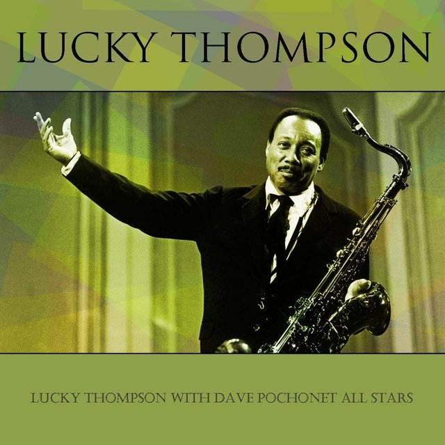 Lucky Thompson With Dave Pochonet All Stars