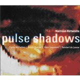 Birtwistle : Pulse Shadows : I Fantasia 1