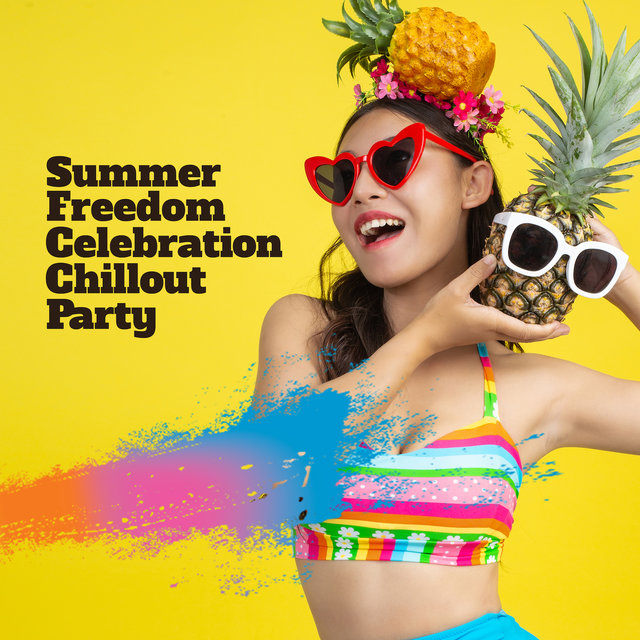 Summer Freedom Celebration Chillout Party: Electro EDM 2019 Chill Out Dance Party Music Mix