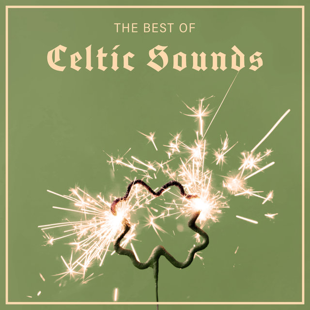 The Best Of Celtic Sounds - 15 Instrumental Songs To Help You Celebrate St. Patrick's Day At Home