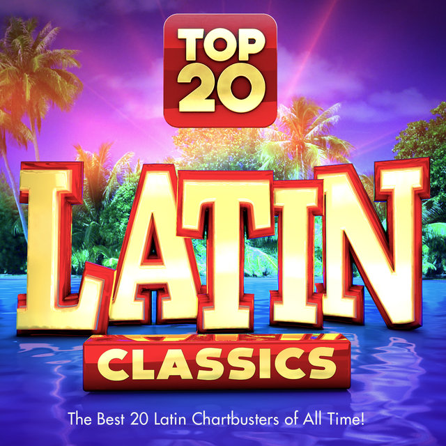 Top 20 Latin Classics - The Best 20 Latin Chartbusters of All Time !