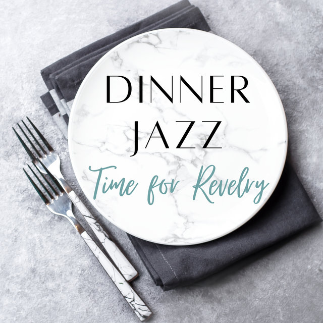 Dinner Jazz (Time for Revelry, Cocktail Party, Bossa Jazz, Fancy Celebration, Dinner Background Music)