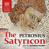 Satyricon (Unabridged): When he had finished his poetry, he slobbered…