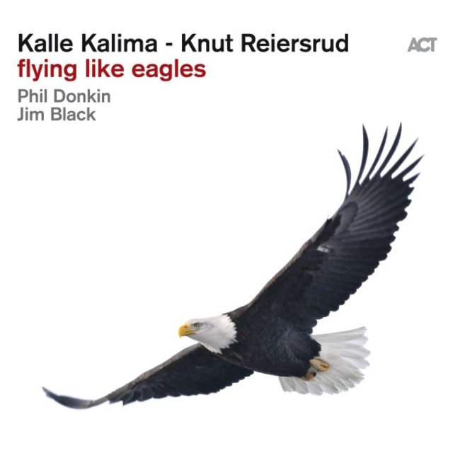 Cover art for album Flying Like Eagles by Kalle Kalima, Knut Reiersrud, Phil Donkin, Jim Black
