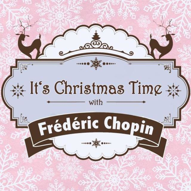 It's Christmas Time with Frédéric Chopin
