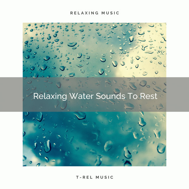 Relaxing Water Sounds To Rest