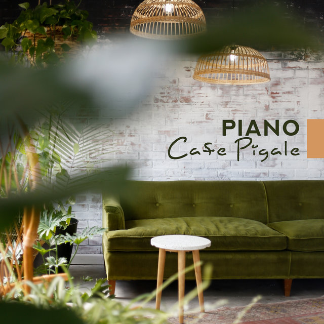 Piano Cafe Pigale: 2019 Piano Jazz Music for Time Spending with Freinds in Cafe, Tasting Good Desserts & Drinking Coffee