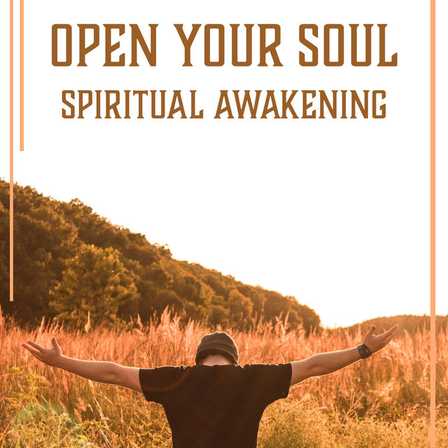 Open Your Soul: Spiritual Awakening - Peaceful Music with the Sounds of Nature, Mindfulness Meditation Practices, Inner Silence for Mind